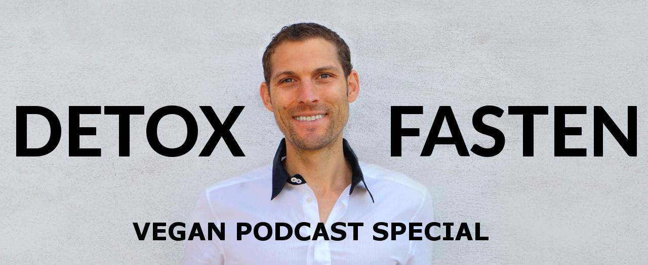 Vegan Ddetox & Fasten Podcast die Routine