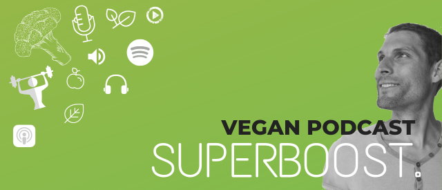 Vegan Podcast Superboost